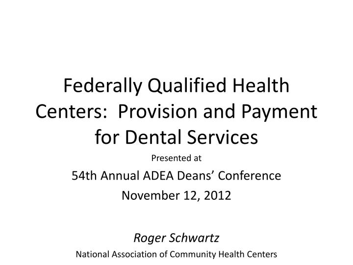 Federally qualified health centers provision and payment for dental services