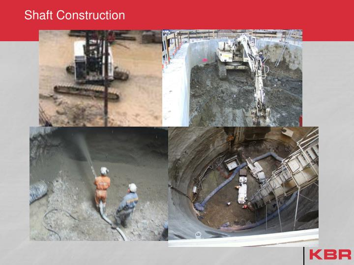 Shaft Construction