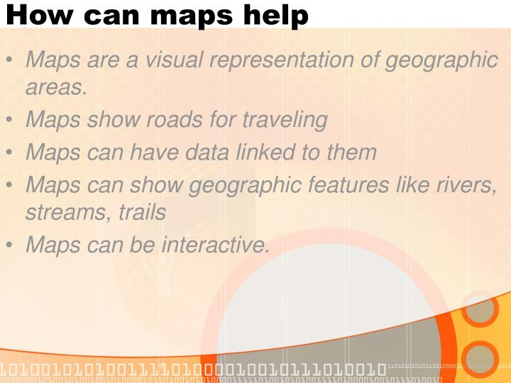 How can maps help