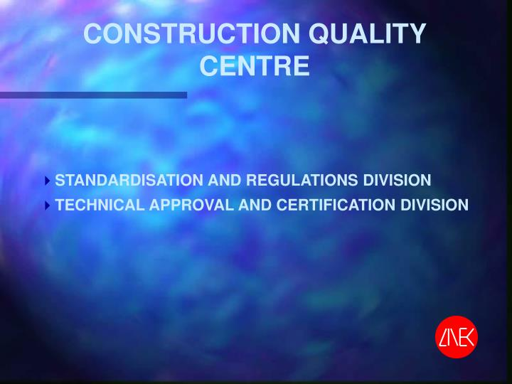 CONSTRUCTION QUALITY CENTRE