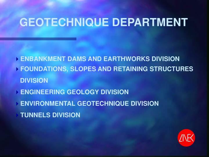 GEOTECHNIQUE DEPARTMENT
