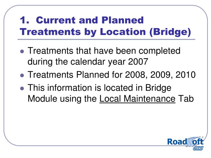 1.  Current and Planned Treatments by Location (Bridge)