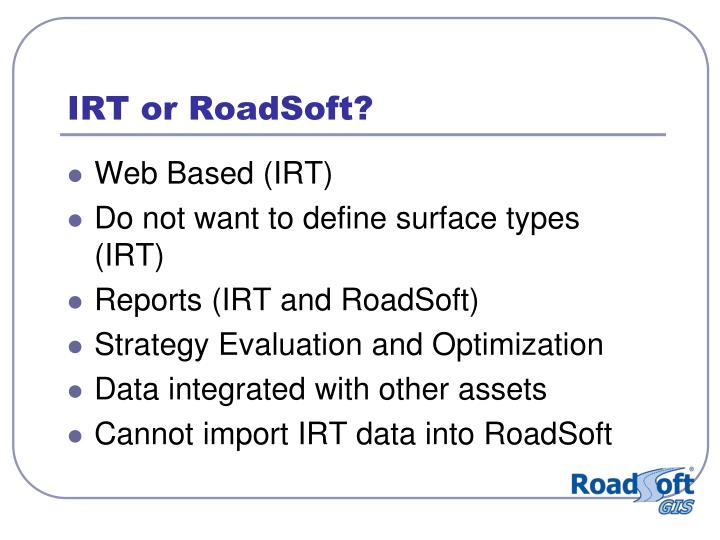 IRT or RoadSoft?