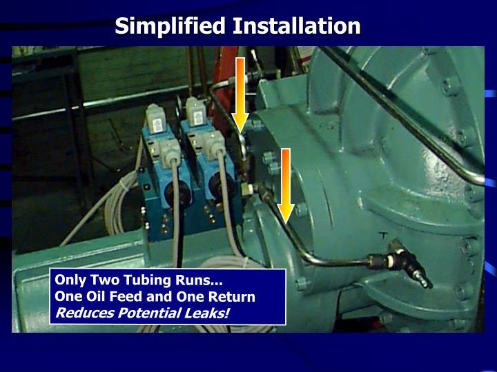 Simplified Installation