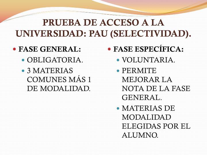 PRUEBA DE ACCESO A LA UNIVERSIDAD: PAU (SELECTIVIDAD).