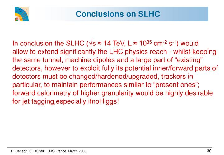 Conclusions on SLHC