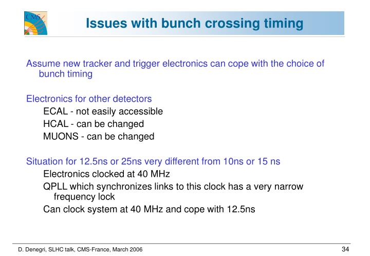Assume new tracker and trigger electronics can cope with the choice of bunch timing