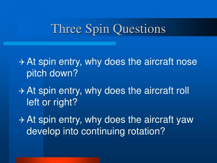 Three Spin Questions