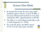 science data mode