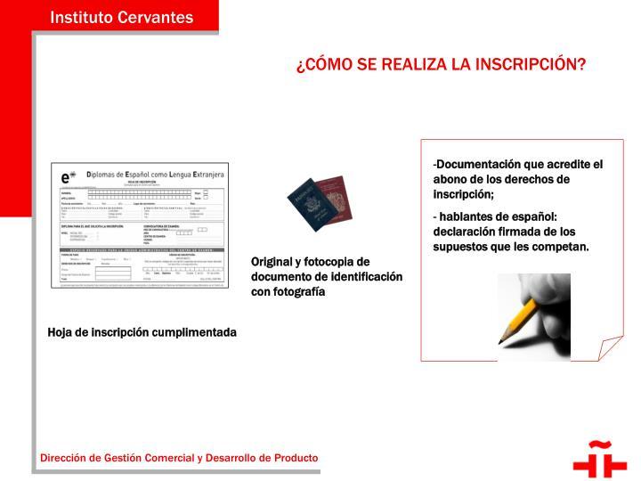 Documentación que acredite el abono de los derechos de inscripción;