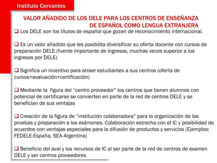 VALOR AÑADIDO DE LOS DELE PARA LOS CENTROS DE ENSEÑANZA DE ESPAÑOL COMO LENGUA EXTRANJERA