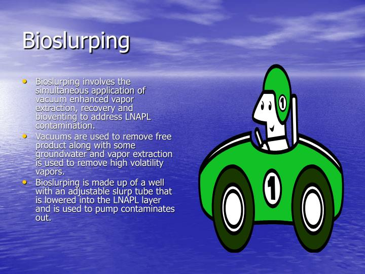 Bioslurping