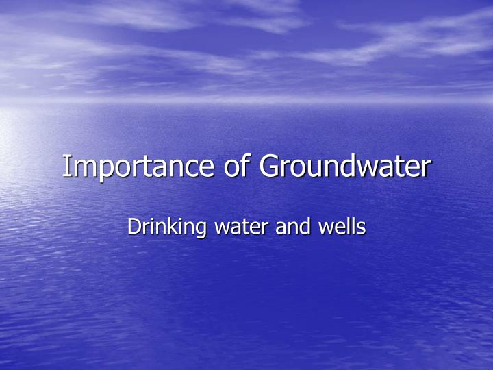 Importance of Groundwater