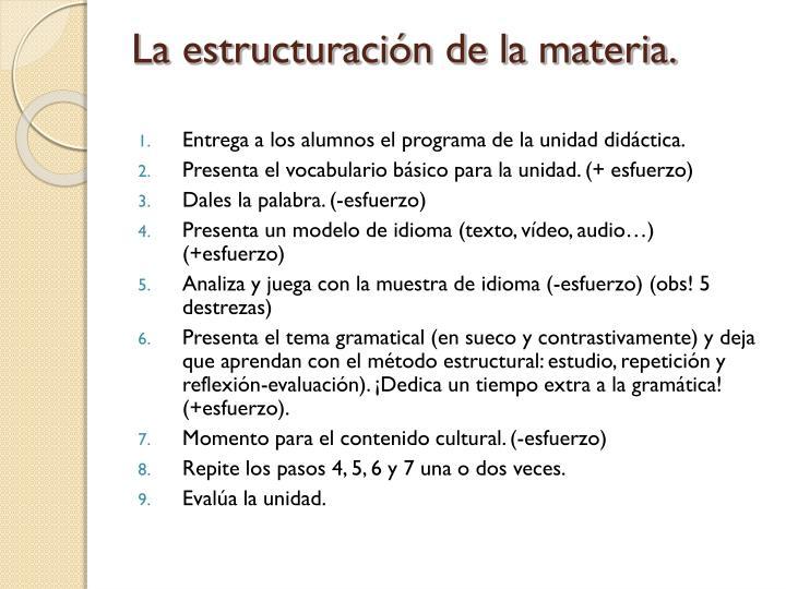 La estructuración de la materia.