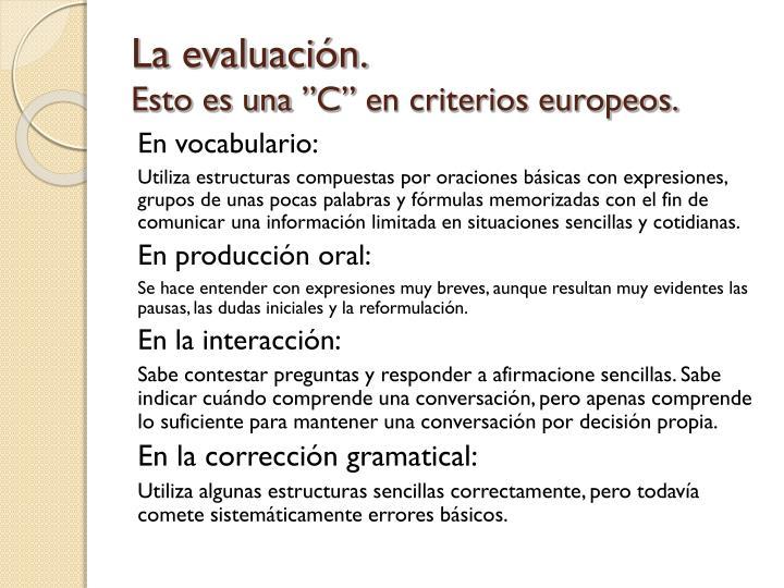 La evaluación.