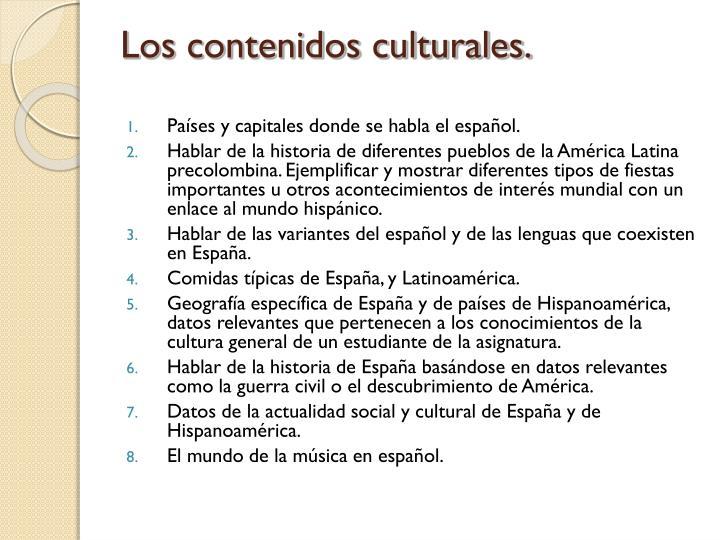 Los contenidos culturales.