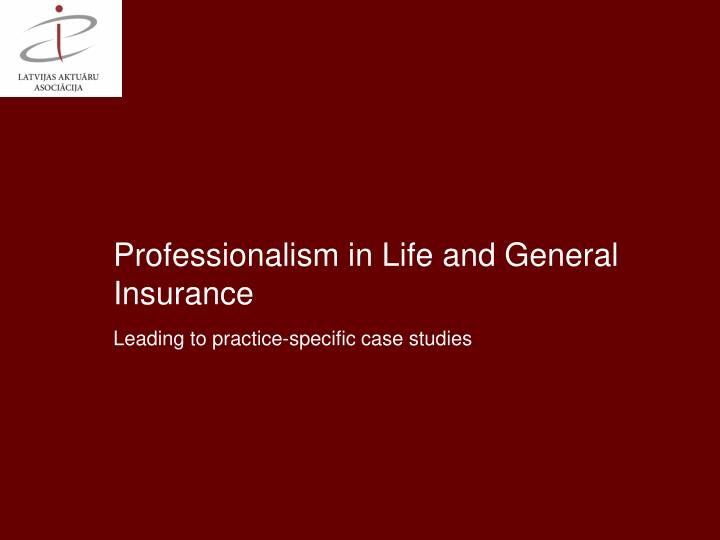 Professionalism in Life and General Insurance