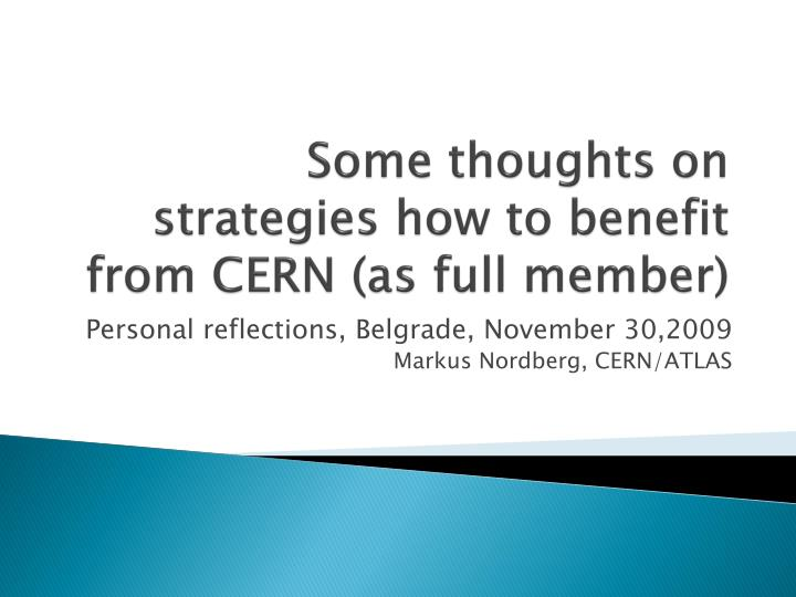 Some thoughts on strategies how to benefit from cern as full member