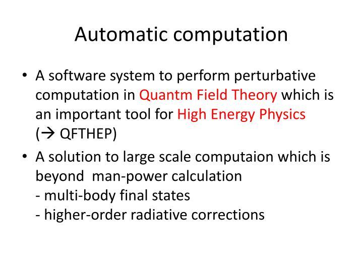 Automatic computation