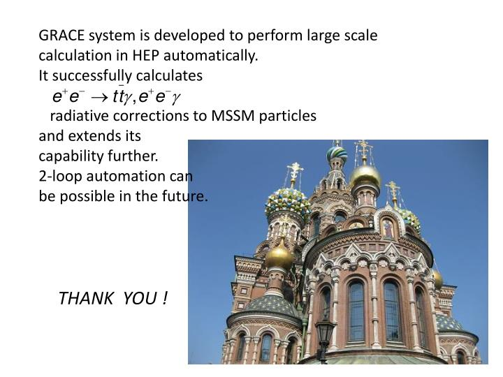 GRACE system is developed to perform large scale calculation in HEP automatically.
