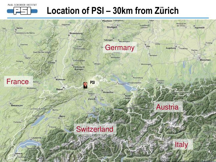 Location of PSI – 30km from Zürich
