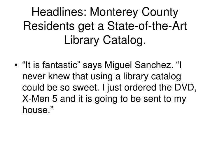 Headlines: Monterey County Residents get a State-of-the-Art Library Catalog.