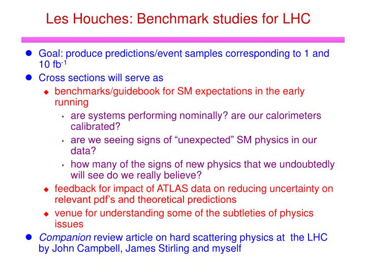 Les Houches: Benchmark studies for LHC