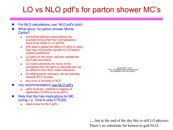 LO vs NLO pdf's for parton shower MC's