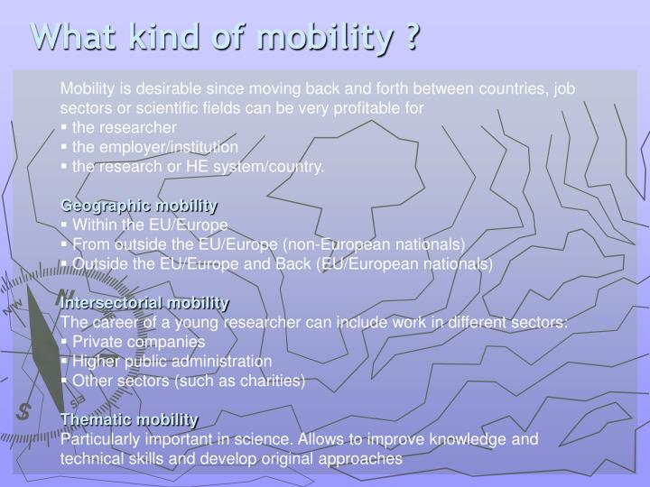 What kind of mobility ?