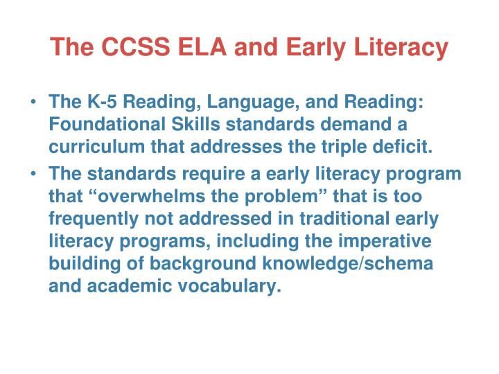 The CCSS ELA and Early Literacy