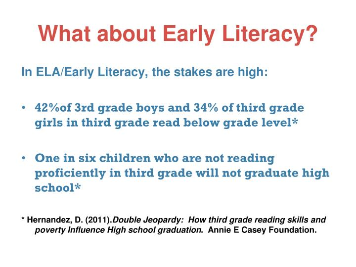 What about Early Literacy?