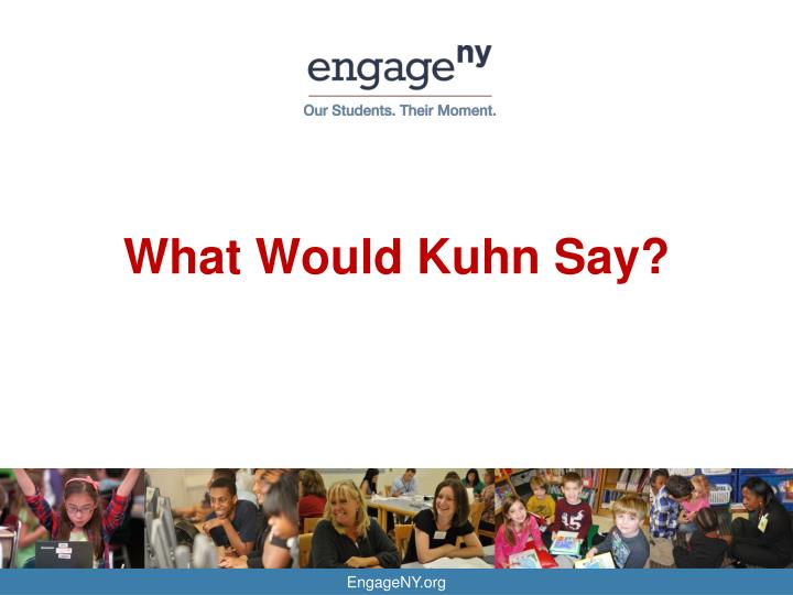 What Would Kuhn Say?