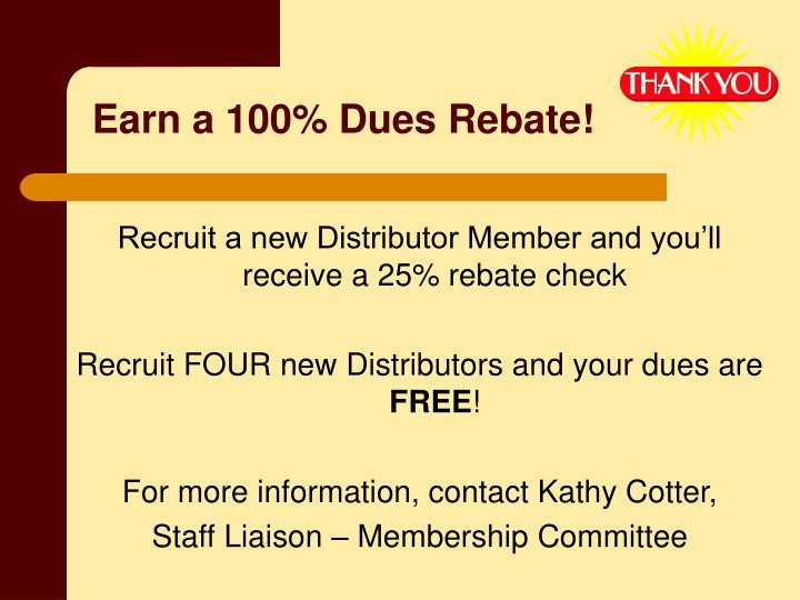 Earn a 100% Dues Rebate!