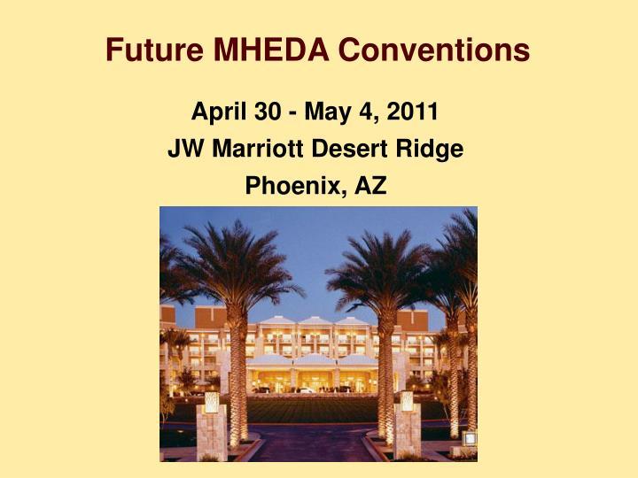 Future MHEDA Conventions