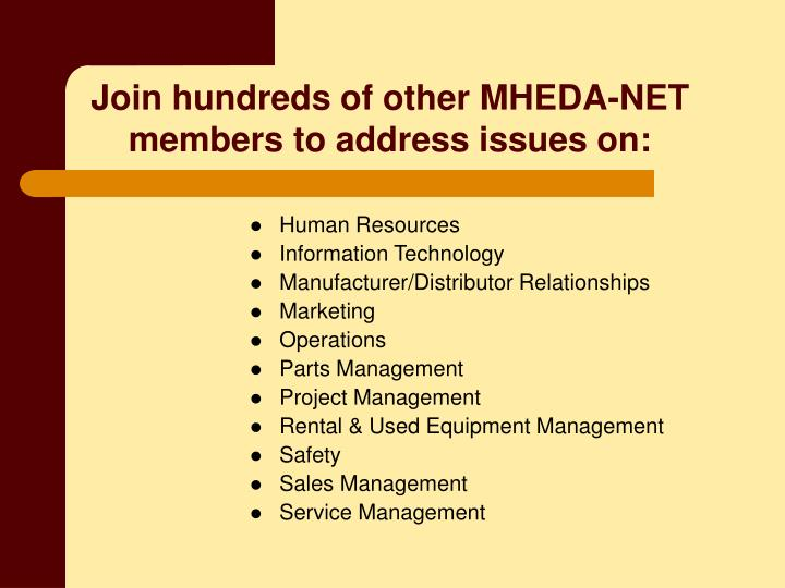 Join hundreds of other MHEDA-NET members to address issues on: