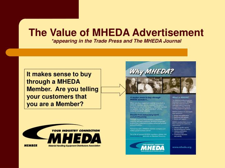 The Value of MHEDA Advertisement