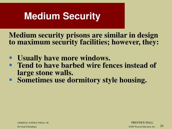 Medium security prisons are similar in design