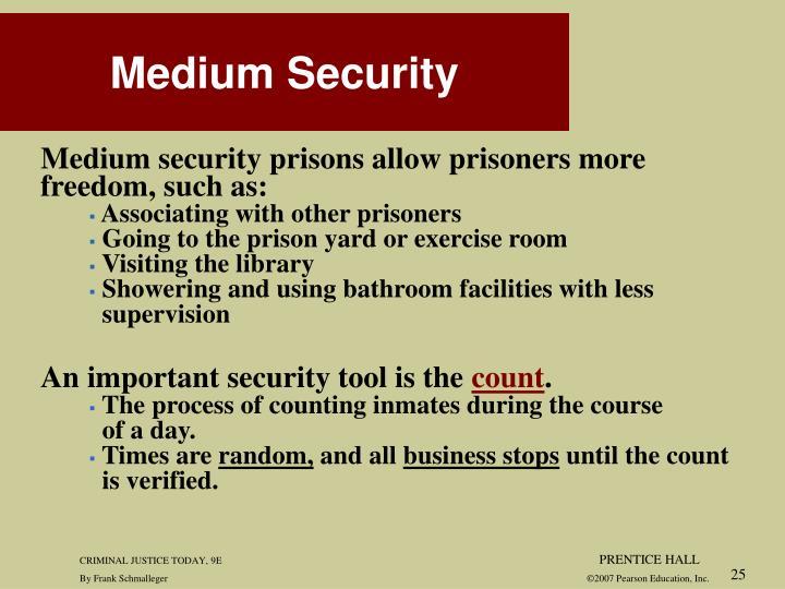 Medium security prisons allow prisoners more