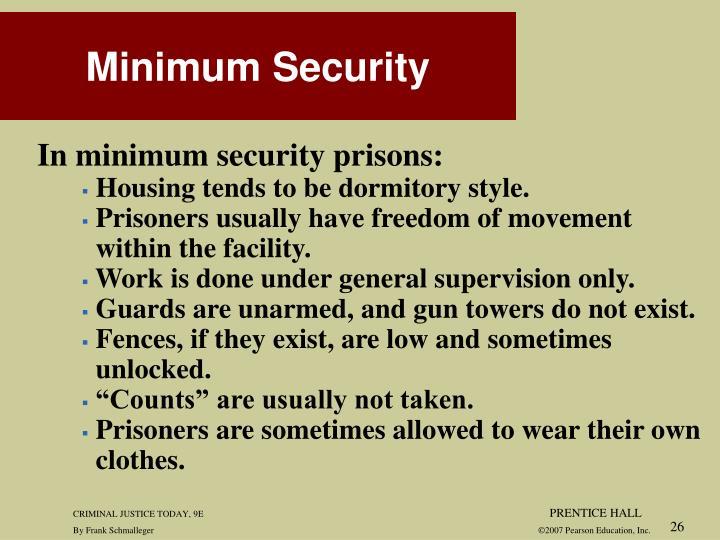 In minimum security prisons: