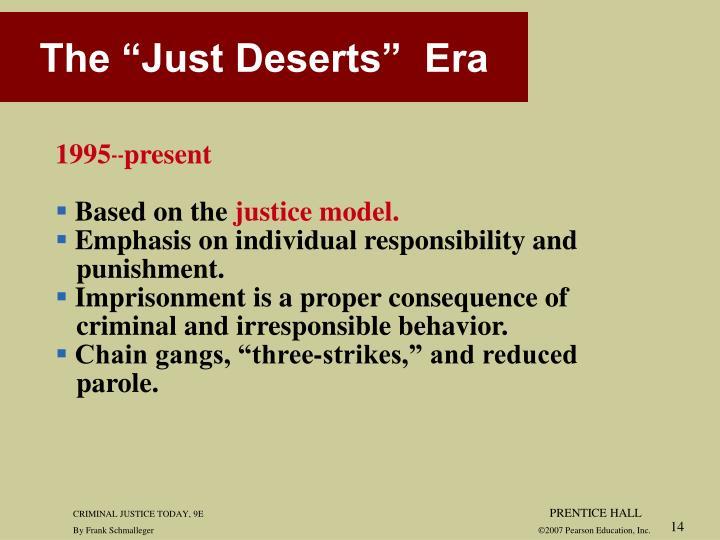 "The ""Just Deserts""  Era"