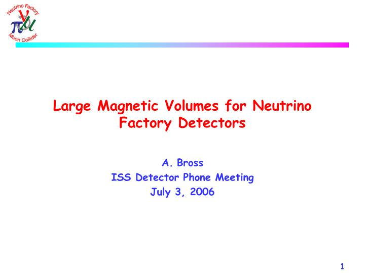 large magnetic volumes for neutrino factory detectors