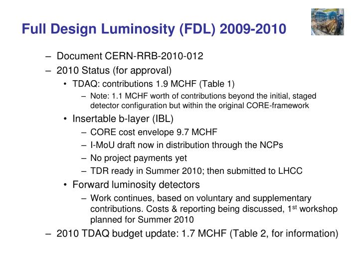 Full Design Luminosity (FDL) 2009-2010
