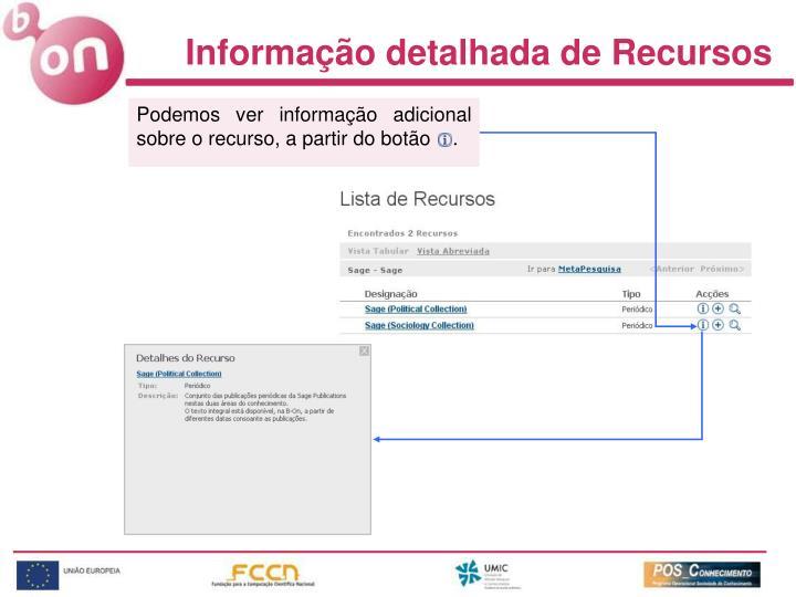 Podemos ver informação adicional sobre o recurso, a partir do botão    .