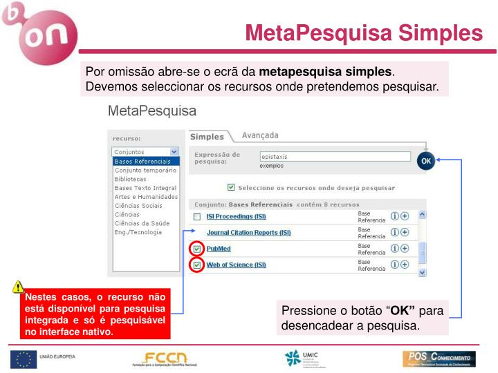 Nestes casos, o recurso não está disponível para pesquisa integrada e só é pesquisável no interface nativo.