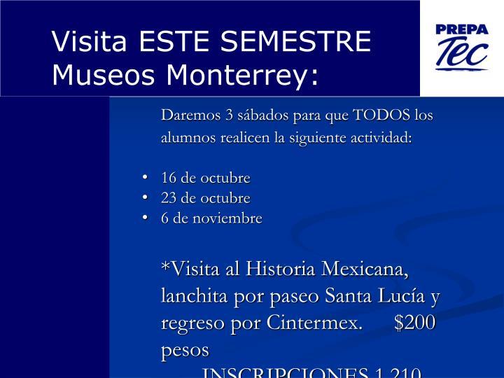 Visita ESTE SEMESTRE Museos Monterrey:
