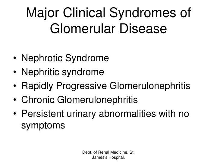 Major Clinical Syndromes of Glomerular Disease