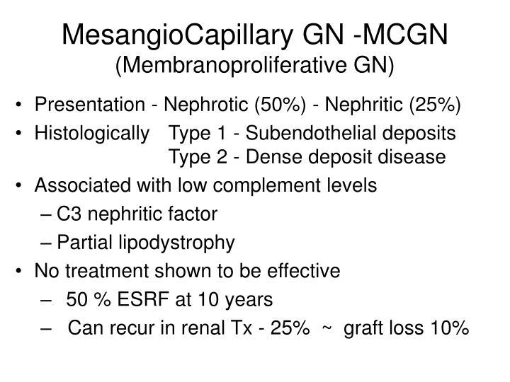 MesangioCapillary GN -MCGN