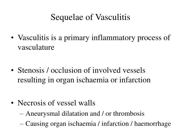 Sequelae of Vasculitis