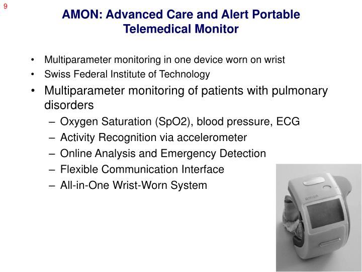 AMON: Advanced Care and Alert Portable Telemedical Monitor