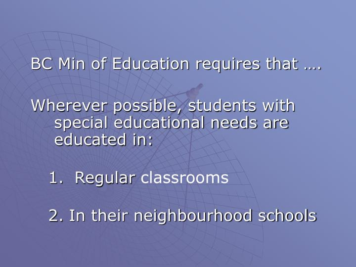 BC Min of Education requires that ….